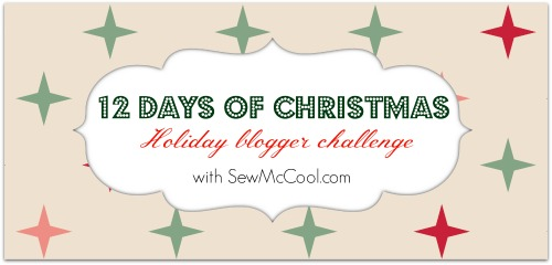 12-Days-of-Christmas-Holiday-Blogger-Challenge-with-sewmccool.com-large
