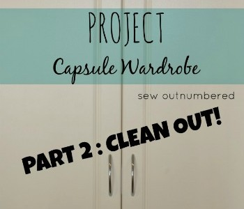Project Capsule Wardrobe Part 2: The Clean Out